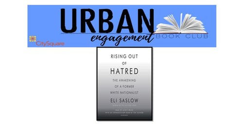 Urban Engagement Book Club: Rising Out of Hatred: The Awakening of a Former White Nationalist
