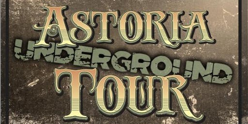 Astoria Underground Tour