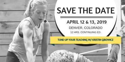 2-Day Tune-Up Your Teaching with Kristin Gibowicz