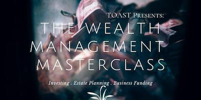 The Wealth Management Masterclass- Presented by TOAST