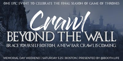 Crawl Beyond the Wall • Game of Thrones Bar Crawl Boston MDW