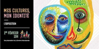 EXPOSITION : Mes cultures, mon identité