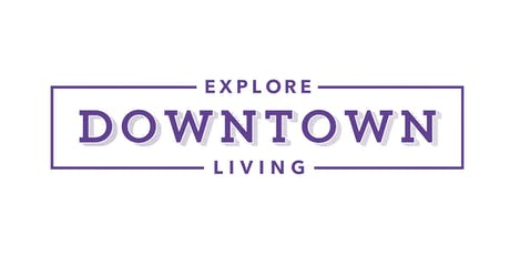 Explore Downtown Living | Saturday, September 21 tickets