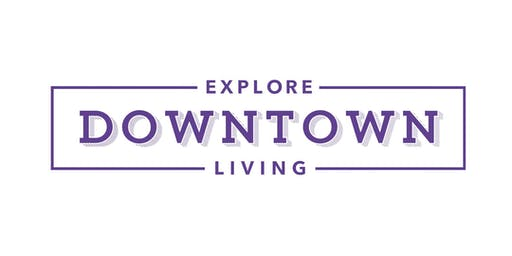 Explore Downtown Living | Saturday, September 21