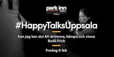 #HappyTalksUppsala - Att drömma, kämpa och vinna med Bodil Frick