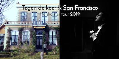 Tegen de keer & San Francisco 2019 tour (Rotterdam)