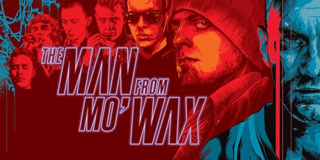 The Man From Mo Wax / Film & Party w/ James Lavelle Tickets