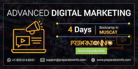 Advanced Digital Marketing Classroom Training and Certifications in Muscat tickets
