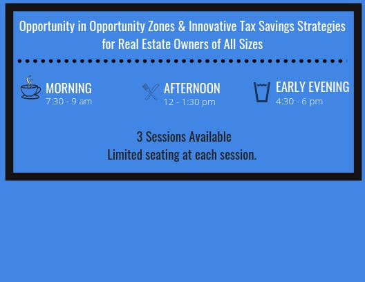 Opportunity in Opportunity Zones & Innovative Tax Savings Strategies for Real Estate Owners of All Sizes