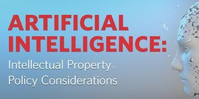 Artificial Intelligence: Intellectual Property Policy Considerations - Detroit Webcast