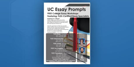 FLEX Pasadena Pre College Essay Workshop UC Prompts Tickets