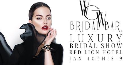 The WGW Bridal Bar Luxury Bridal Show  tickets