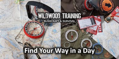 WILDWOOD TRAINING - Bushcraft & Survival - Find Your Way in a Day - Oct 2019