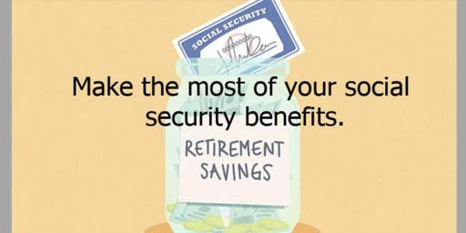 Plan for the Future. Maximizing Your Social Security Benefits.