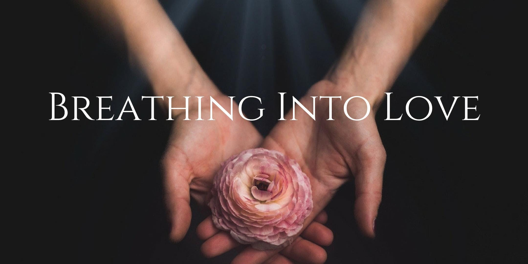 Breathing Into Love: Breathwork & Reiki Circle