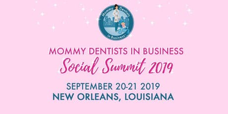 Mommy Dentists in Business Social Summit 2019 tickets