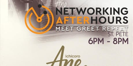 Networking After Hours ST.PETE @ ICHICORO ANE tickets