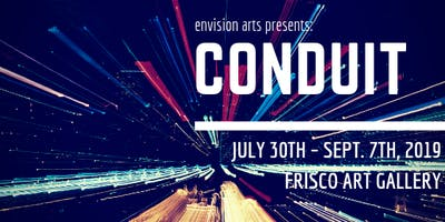 Opening Reception for Conduit: a fine art exhibition