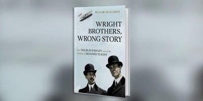 Wright Brothers, Wrong Story with William Hazelgrove
