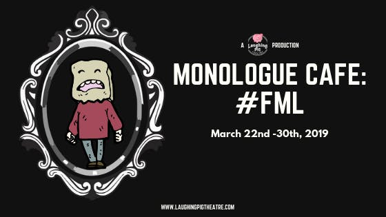 Monologue Cafe: #FML