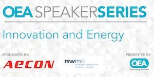 OEA SPEAKER SERIES: Innovation and Energy