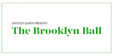 Untitled Queen Presents The Brooklyn Ball tickets