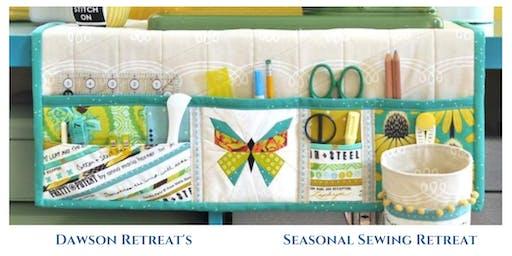 Dawson Retreat's Seasonal Sewing Retreat | *Easy - Advanced Skill Level
