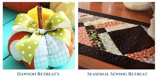 Dawson Retreat's Seasonal Sewing Retreat | *Easy - Medium Skill Level
