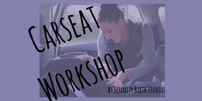 Car Seat Workshop and Install