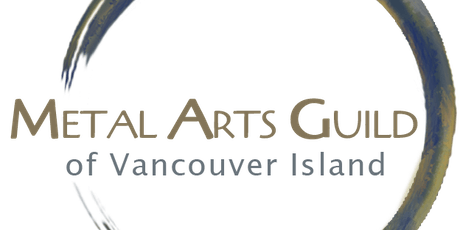Metal Arts Guild Of Vancouver Island monthly meeting tickets