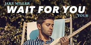 Jake Miller - WAIT FOR YOU TOUR VIP -Lancaster