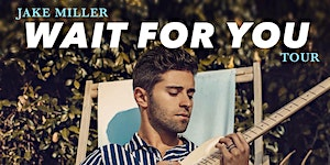 Jake Miller - WAIT FOR YOU TOUR VIP -Tacoma
