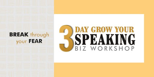 3-DAY GROW YOUR SPEAKING BIZ WORKSHOP