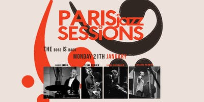 PARIS jazz SESSIONS | the BOSS is BACK in TOWN