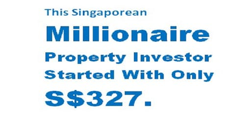 FREE Property Workshop - Millionaire Property Investor Started At S$ 327 !!!