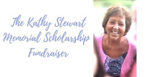 The Kathy Stewart Memorial Scholarship Fundraiser