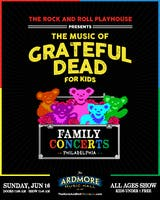 Grateful Dead for Kids! Presented by The Rock & Roll Playhouse