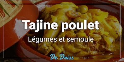 Tajine de poulet, légumes et semoule - De Driss