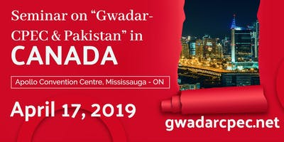 Seminar on Gwadar-CPEC & Pakistan in Canada