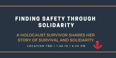Finding Safety Through Solidarity: A Holocaust Survivor\