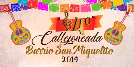 4° CALLEJONEADA DEL BARRIO SAN MIGUELITO boletos