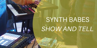 Synth Babes Show and Tell