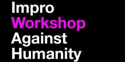 Impro (Against Humanity) Workshop Intensiv