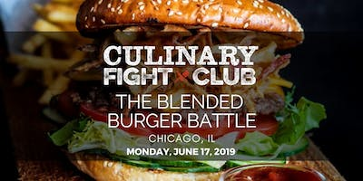 Culinary Fight Club - CHICAGO: The Blended Burger Battle