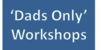 "BWH Parent Ed ""Dads Only\"" workshop 2 hours session for expectant Fathers"