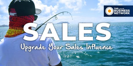 Upgrade Your Sales Influence with The Local Business Network (Canberra)  tickets