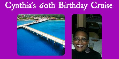 Cynthia's 60th Birthday Cruise tickets