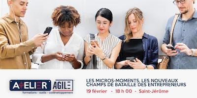 LES MICROS-MOMENTS, LES NOUVEAUX CHAMPS DE BATAILLE DES ENTREPRENEURS