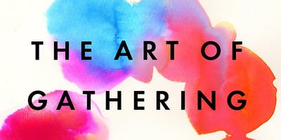 The Art of Gathering: Book Discussion