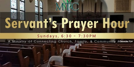 Servant's Prayer Hour (Sundays at 6:30PM) tickets